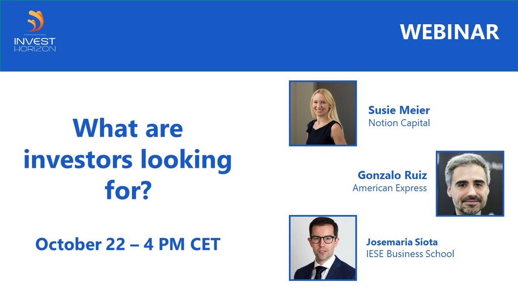 Webinar - What are investors looking for? - 22 October at 4 PM CET What do differentiate the startups that succeed compared to those that don't?