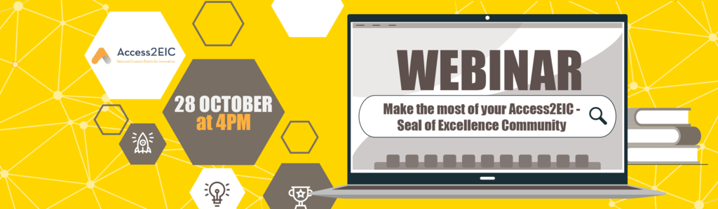 "Webinar - ""Make the most of your Access2EIC - Seal of Excellence community"" - 28 October 2020 at 4:00 PM CET"