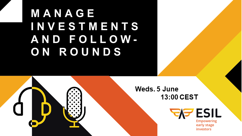 ESIL Webinar - Manage investments and follow-on rounds - Wednesday 5th of June at 13:00 CEST